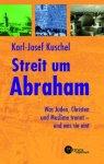 Karl-Josef-Kuschel+Streit-um-Abraham-Was-Juden-Christen-und-Muslime-trennt-und-was-sie-eint