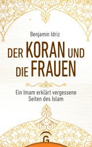 Der Koran und die Frauen von Benjamin Idriz